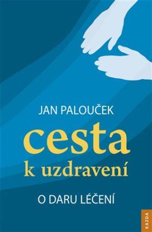 Kniha Cesta kuzdravení - Jan Palouček