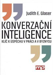 Konverzační inteligence – klíč k úspěchu v práci a v byznysu - Judith E. Glaser