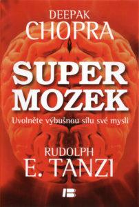 Deepak CHOPRA aRudolf E. TANZI: SUPERMOZEK