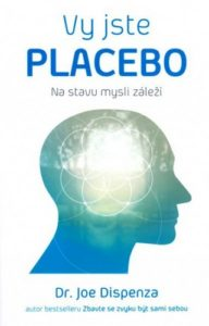 Dr. Joe Dispenza - Vy jste placebo